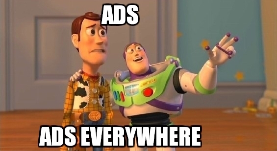 Ads everywhere!